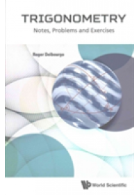 Trigonometry: Notes, Problems and Exercises   Delbourgo Roger (Middlesex Univ Uk), ISBN:  9789813203112