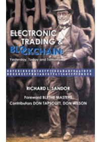Electronic Trading And Blockchain: Yesterday, Today And Tomorrow   Sandor Richard L (Environmental Financial Products Llc & Univ Of Chicago Law School Usa), ISBN:  9789813233775