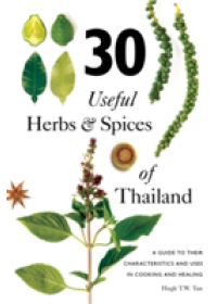 30 Useful Herbs & Spices of Thailand   , ISBN:  9789814771382