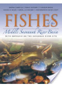 Fishes of the Middle Savannah River Basin   Marcy Barton C., ISBN:  9780820325354