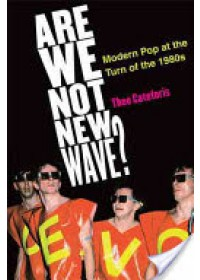 Are We Not New Wave?   Cateforis Theo, ISBN:  9780472034703