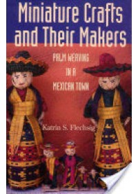 Miniature Crafts and Their Makers   Flechsig Katrin S., ISBN:  9780816524006