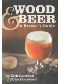 Wood & Beer   Cantwell Dick, ISBN:  9781938469213