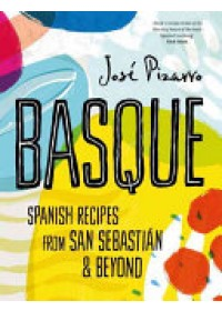 Basque: Delicious Recipes from Spain's Stunning Northern Coast   Pizarro Jose, ISBN:  9781784880262