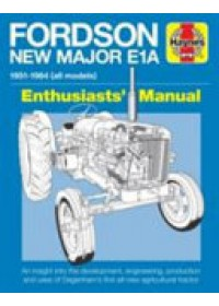 Fordson New Major E1A Enthusiasts' Manual   Ware Pat, ISBN:  9781785211256