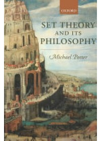 Set Theory and Its Philosophy   Potter Michael, ISBN:  9780199270415