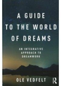 Guide to the World of Dreams   Vedfelt Ole (Jungian psychotherapist Denmark), ISBN:  9781138948082