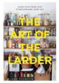 Art of the Larder   Thomson Claire, ISBN:  9781849499552