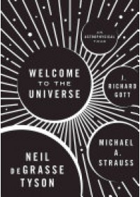 Welcome to the Universe   deGrasse Tyson Neil, ISBN:  9780691157245