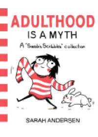 Adulthood is a Myth   Andersen Sarah, ISBN:  9781449474195