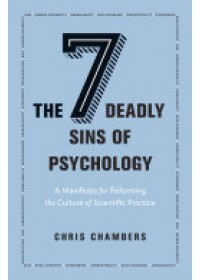 Seven Deadly Sins of Psychology   Chambers Chris, ISBN:  9780691158907