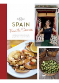 From the Source - Spain   Food Lonely Planet, ISBN:  9781760340766
