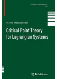 Critical Point Theory for Lagrangian Systems   Mazzucchelli Marco, ISBN:  9783034807821