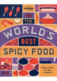 World's Best: Spicy Food 2   Food Lonely Planet, ISBN:  9781786574015