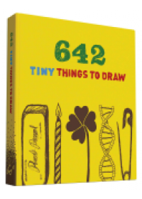 642 Tiny Things to Draw   Chronicle Books, ISBN:  9781452137575
