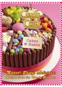 Candy Crush Cakes and Bakes   Candy Crush, ISBN:  9780751566345