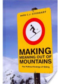 Making Meaning Out of Mountanis   Stoddart Mark C. J., ISBN:  9780774821964