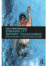 High Performance Disability Sport Coaching   Kohe Geoffery Z. (University of Worcester UK), ISBN:  9781138860377