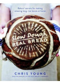 Slow Dough: Real Bread   Young, ISBN:  9781848997370