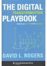 Digital Transformation Playbook   Rogers David L., ISBN:  9780231175449