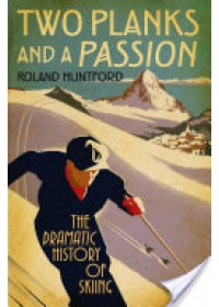 Two Planks and a Passion   Huntford Roland, ISBN:  9781847252364