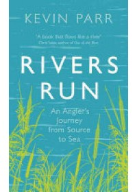 Rivers Run   Parr Kevin, ISBN:  9781846044915