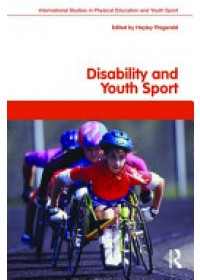 Disability and Youth Sport   Fitzgerald Hayley, ISBN:  9780415423533