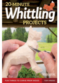 20-Minute Whittling Projects   Hindes Tom, ISBN:  9781565238671
