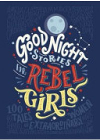 Good Night Stories for Rebel Girls   Favilli Elena, ISBN:  9780141986005