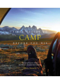 Fifty Places to Camp Before You Die   Santella Chris, ISBN:  9781419718267