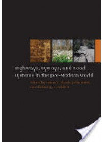 Highways, Byways, and Road Systems in the Pre-Modern World   Alcock Susan E., ISBN:  9780470674253