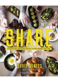 Share: Delicious and Surprising Recipes to Pass Around Your Table   Santos Chris, ISBN:  9781455538430