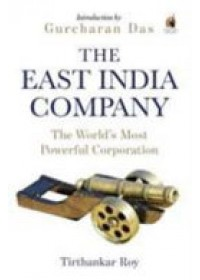 East India Company   Roy Tirthankar, ISBN:  9780143426172