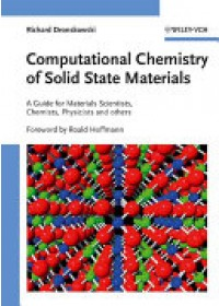 Computational Chemistry of Solid State Materials   Dronskowski Richard, ISBN:  9783527314102