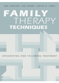 Family Therapy Techniques   Carlson Jon Psy.D. Ed.D., ISBN:  9781583913604