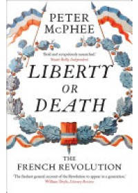 Liberty or Death: The French Revolution   McPhee Peter, ISBN:  9780300228694