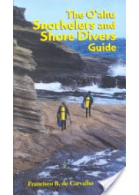 O'ahu Snorkelers and Shore Divers Guide   Carvalho Francisco B.De, ISBN:  9780824826468
