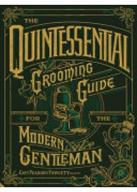 Quintessential Grooming Guide for the Modern Gentleman   Fawcett Capt. Peabody, ISBN:  9781910254882