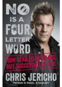 No Is a Four-Letter Word   Jericho Chris, ISBN:  9781409165569