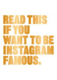 Read This If You Want to be Instagram Famous   Carroll Henry, ISBN:  9781780679679