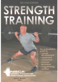 Strength Training 2nd Edition   NSCA -National Strength & Conditioning Association, ISBN:  9781492522089