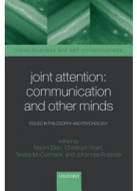 Joint Attention - Communication and Other Minds   Eilan Naomi, ISBN:  9780199245635