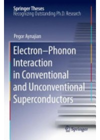 Electron-Phonon Interaction in Conventional and Unconventional Superconductors   Aynajian Pegor, ISBN:  9783642266959