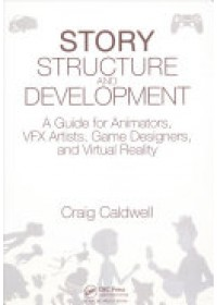 Story Structure and Development   Caldwell Craig, ISBN:  9781498781732