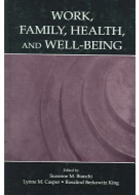 Work, Family, Health, and Well-Being   Bianchi Suzanne M., ISBN:  9780805852547