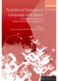 Functional Features in Language and Space   Carlson Laura (University of Notre Dame), ISBN:  9780199264322
