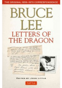 Bruce Lee: Letters of the Dragon   Lee Bruce, ISBN:  9780804847094