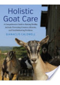 Holistic Goat Care   Caldwell Gianaclis, ISBN:  9781603586306