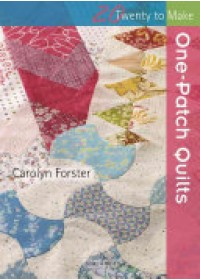 One-Patch Quilts   Forster Carolyn, ISBN:  9781782213765