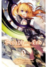 Seraph of the End, Volume 9: Vampire Reign   Kagami Takaya, ISBN:  9781421587042